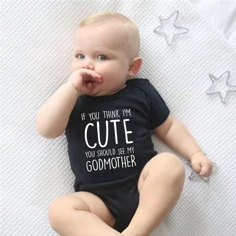 If You Think I Am Cute You Should See My Godmother Funny Newborn Baby Bodysuit Short Sleeve Body Baby Boys Girls Onesies Clothes